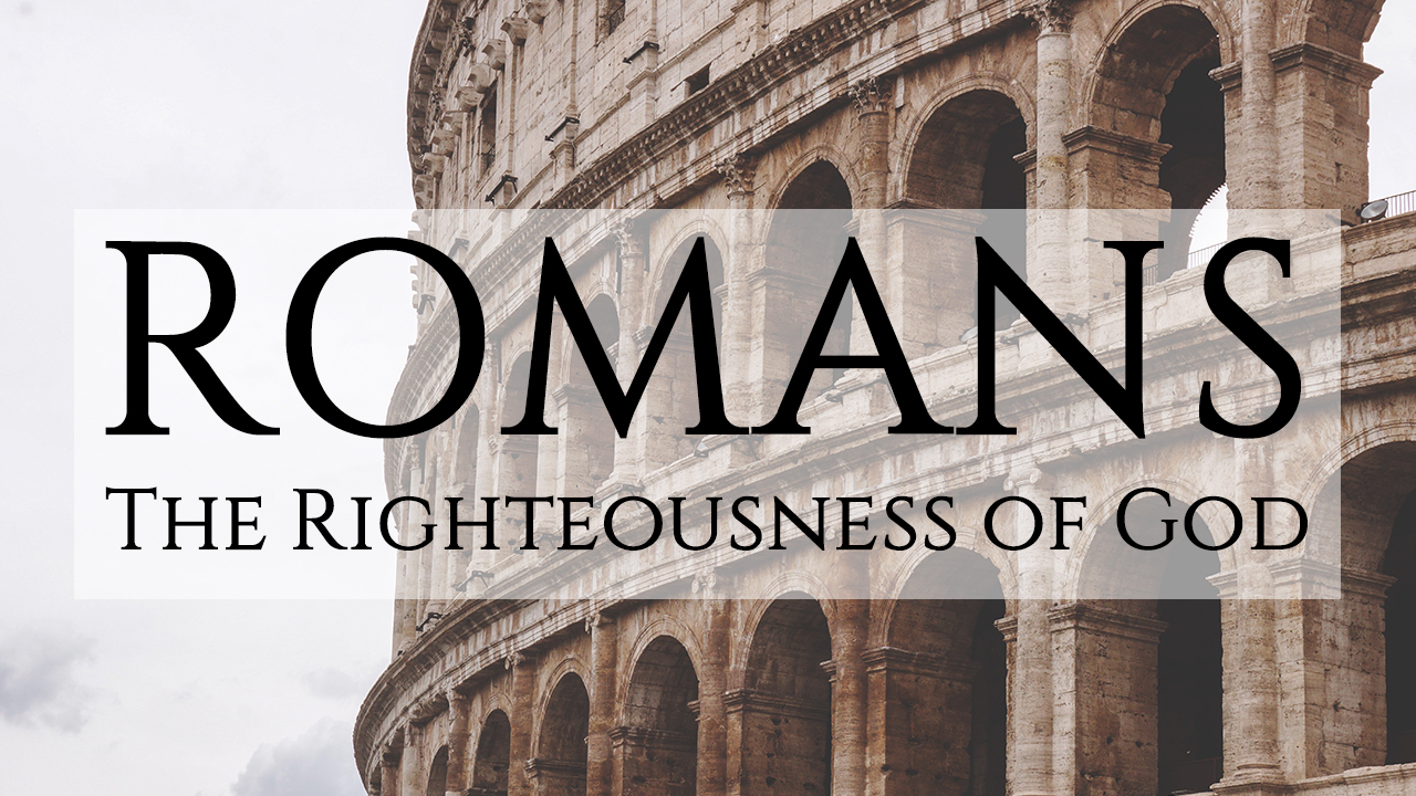 Romans - The Righteousness of God